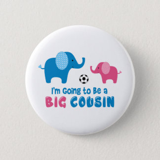 I'm Going To Be a Big Cousin Elephant 6 Cm Round Badge