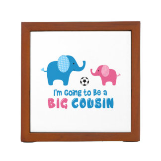 I'm Going To Be a Big Cousin Elephant Desk Organiser