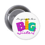 I'm Going to be a BIG Sister 6 Cm Round Badge