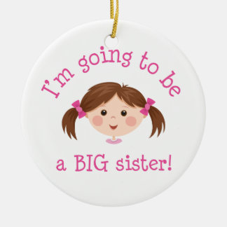 Im going to be a big sister - brown hair ceramic ornament