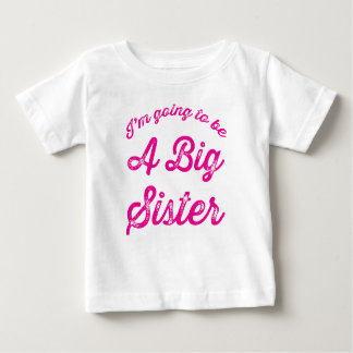 I'm going to be a Big Sister T Shirt in Hot Pink