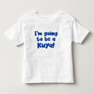 I'm going to be a Kuya ( Big Brother) Toddler T-Shirt