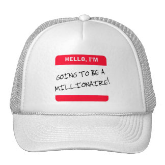 I'm Going to be a MILLIONAIRE! Hat
