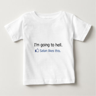 I'm going to hell Facebook status design Baby T-Shirt