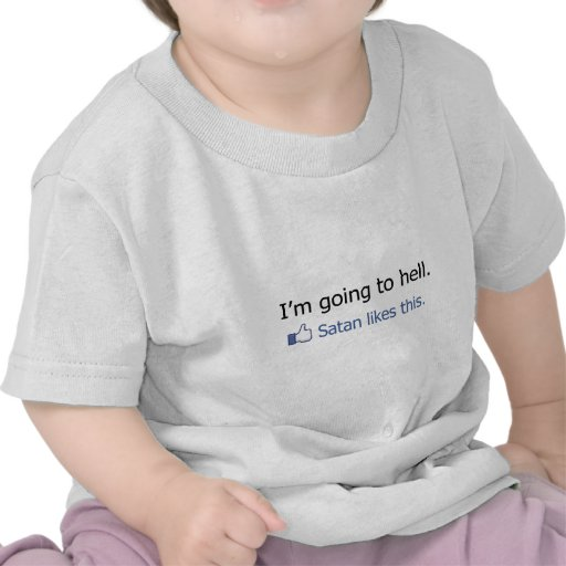 I'm going to hell Facebook status design Tees