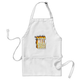 I'm going to hell in so many different religions. apron