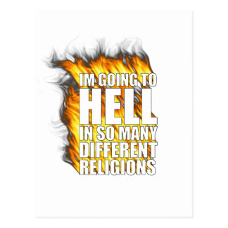 I'm going to hell in so many different religions. postcard