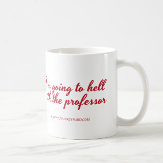I'm Going to Hell with the Professor Coffee Mug
