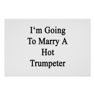 I'm Going To Marry A Hot Trumpeter Poster