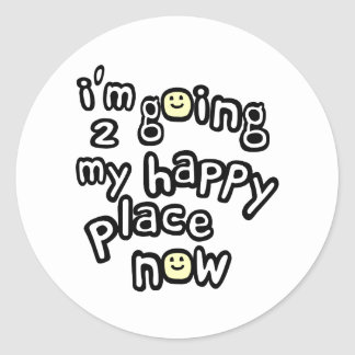 I'm Going To My Happy Place Now With Smiley Faces Round Stickers