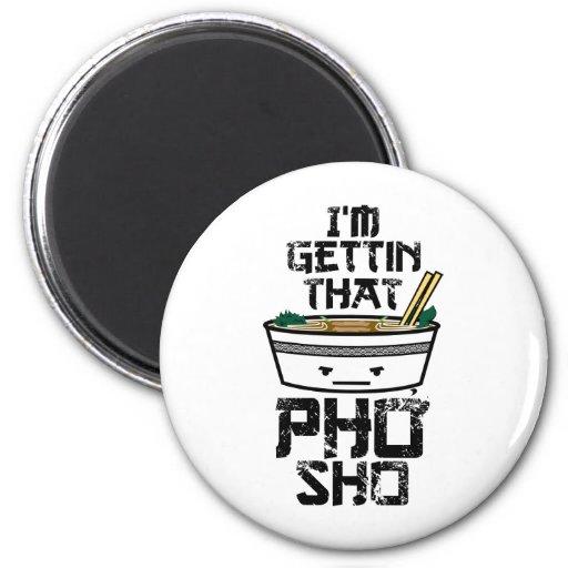 I'm Gonna Get that PHO sho 6 Cm Round Magnet