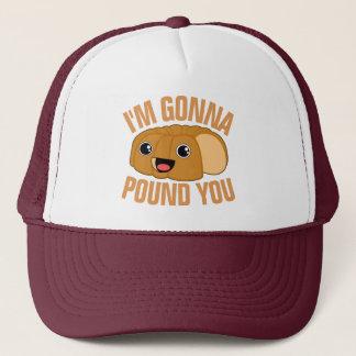 Im Gonna Pound You Trucker Hat
