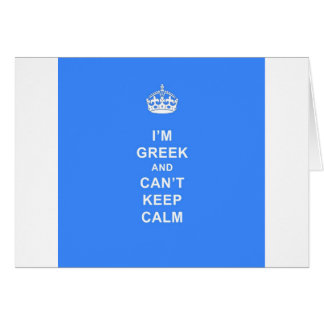 I'm Greek and Can't Keep Calm Card