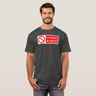 i'm happy by myself T-Shirt