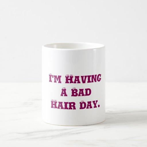 I'm Having A Bad Day Coffee Mug