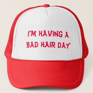 I'm Having A Bad Hair Day Trucker Hat