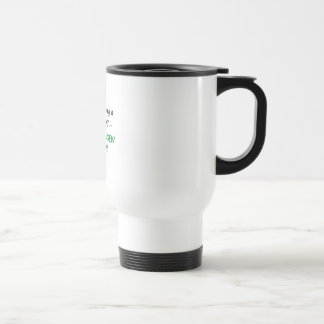 I'm Having a Good Day, Don't Screw it up! Stainless Steel Travel Mug