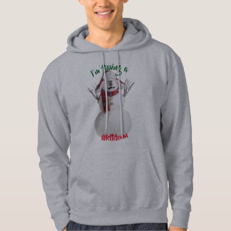 i'm having a meltdown snowman funny hot hristmas hoodie