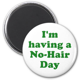 Im Having a No Hair Day 6 Cm Round Magnet
