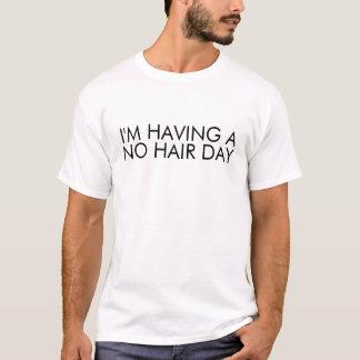 I'm Having a No Hair Day Funny Saying T-Shirt