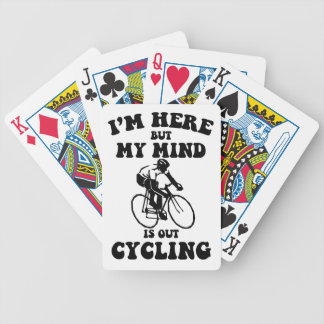 I'm here but my mind is out cycling bicycle playing cards
