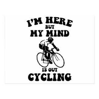 I'm here but my mind is out cycling postcard