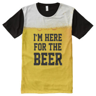 I'm Here for the Beer Funny Quote All-Over Print T-Shirt