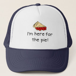 I'm here for the pie trucker hat