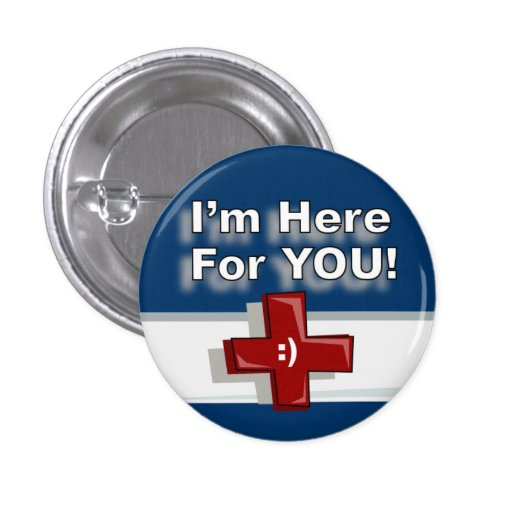I'm Here For You! Pins
