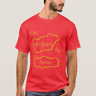 i'm hungary for turkey T-Shirt