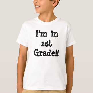 I'm in 1st Grade!! T-Shirt