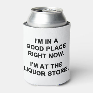 I'm in a Good Place Right Now Can Cooler