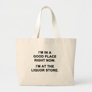 I'm in a Good Place Right Now Large Tote Bag