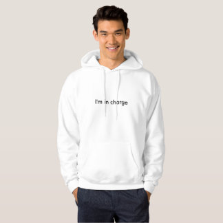 I'm In Charge Text Hoodie