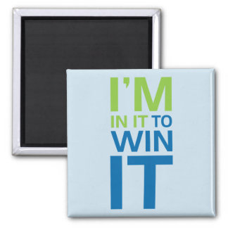 I'm In It To Win It Square Magnet
