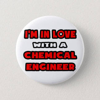 I'm In Love With A Chemical Engineer 6 Cm Round Badge