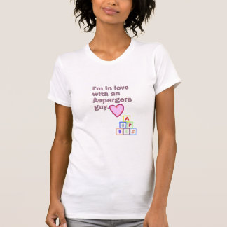 I'm in Love With an Aspergers Guy T-Shirt
