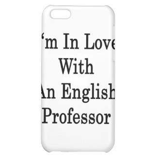 I'm In Love With An English Professor iPhone 5C Cover