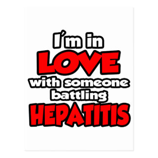 I'm In Love With Someone Battling Hepatitis Postcard