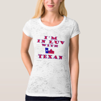 I'm In Luv  With A Texan T-shirt