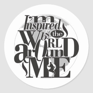 I'm Inspired By The World Around Me Stickers