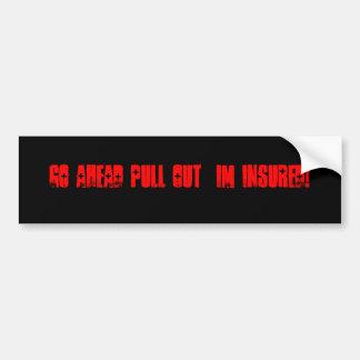 Im insured car bumper sticker
