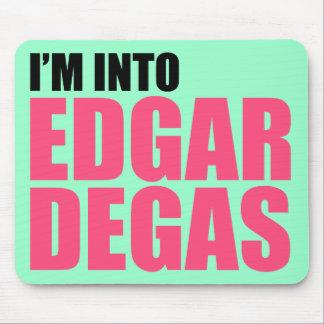 I'm Into Edgar Degas Mouse Pad