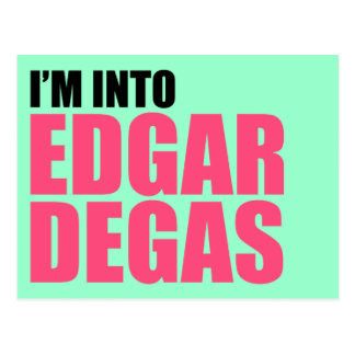 I'm Into Edgar Degas Post Cards
