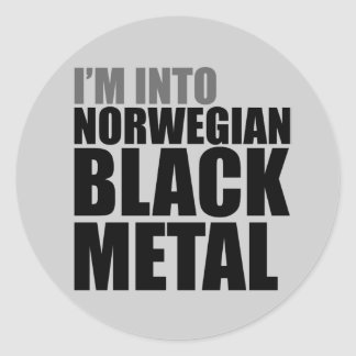 I'm Into Norwegian Black Metal Classic Round Sticker