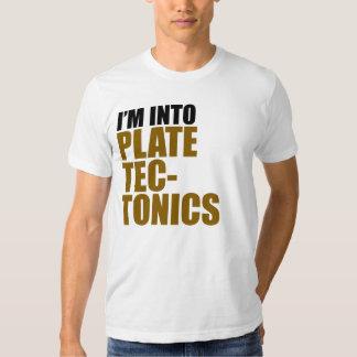 I'm Into Plate Tectonics Tshirt