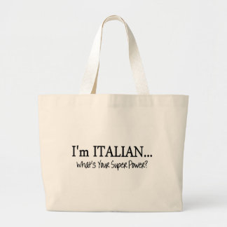 Im Italian Whats Your Super Power Large Tote Bag