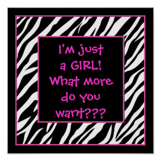 I'm just a GIRL! hot pink zebra poster