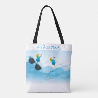 I'm Just Beachy Tote Bag