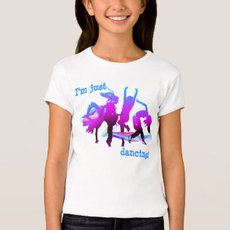 I'm just dancing! T-Shirt